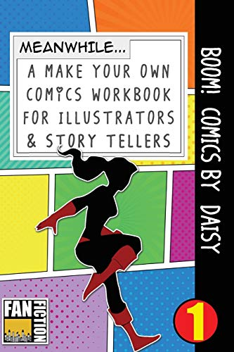 Boom! Comics by Daisy: A What Happens Next Comic Book For Budding Illustrators And Story Tellers (Make Your Own Comics Workbook, Band 1) Daisy-teller