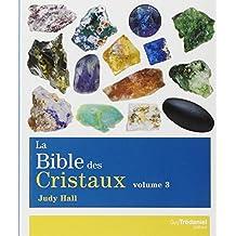 La bible des cristaux : Volume 3