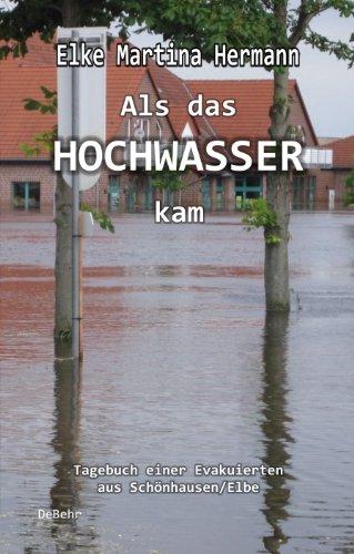 Als das Hochwasser kam - Tagebuch einer Evakuierten aus Schönhausen/Elbe