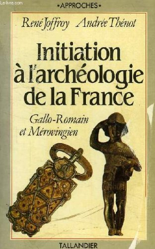 Initiation à l'archéologie de la France