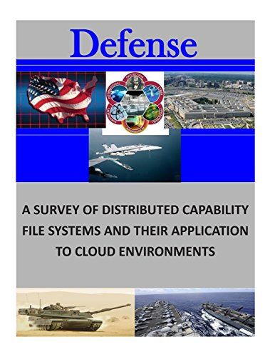 A Survey of Distributed Capability File Systems and Their Applicationto Cloud Environments (Defense)