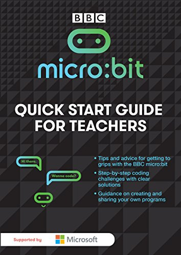 Micro:Bit - A Quick Start Guide for Teachers (English Edition) - Micro Guide