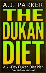 The Dukan Diet: A 21-Day Dukan Diet Plan (Over 100 Recipes Included) (English Edition)