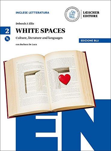 White spaces. Culture, literature and languages. Ediz. blu. Per il Liceo scientifico. Con CD Audio formato MP3. Con e-book. Con espansione online: 2