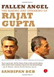 Fallen Angel: The Making and Unmaking of Rajat Gupta