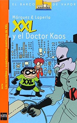 XXL y el Doctor Kaos (El Barco de Vapor Naranja)