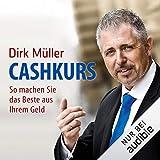 Cashkurs: So machen Sie das Beste aus Ihrem Geld - Dirk Müller