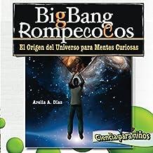 Big Bang RompecoCos: El Origen del Universo para Mentes Curiosas: Volume 1