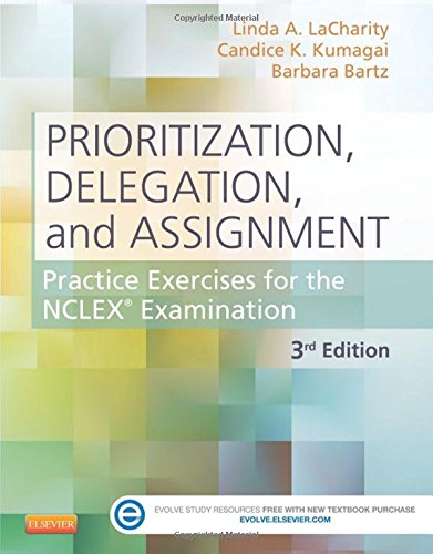 prioritization-delegation-and-assignment-practice-exercises-for-the-nclex-examination-3e