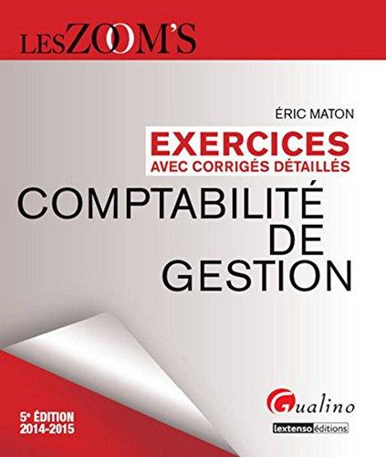 Zoom's - Exercices corrigés Comptabilité de Gestion, 5ème Ed par Eric Maton