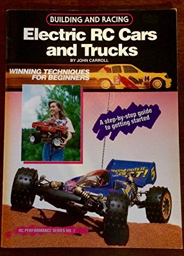 Building and Racing Electric RC Cars and Trucks por John Carroll