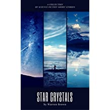 Star Crystals:  A Collection of Science Fiction Short Stories