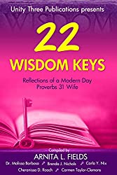 22 Wisdom Keys: Reflections of a Modern Day Proverbs 31 Wife  Anthology (Wisdom Keys Book Series) (English Edition)