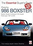 Porsche 986 Boxster: Boxster, Boxster S, Boxster S 550 Spyder: Model Years 1997 to 2005 (Essential Buyer's Guide)