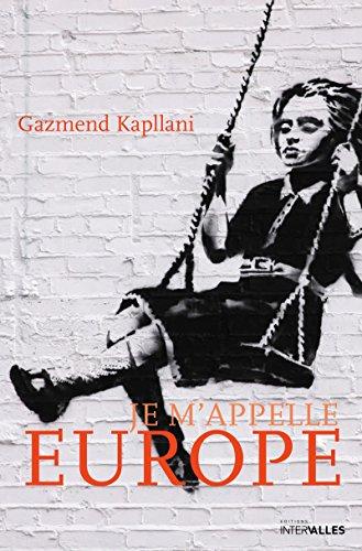 Je m'appelle Europe: Autobiographie d'un immigré