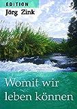Womit wir leben können (Edition Jörg Zink 3)