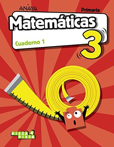 Matemáticas 3. Cuaderno 1. (Pieza a Pieza)