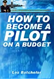 Image de How To Become A Pilot On A Budget (Your A To Z Guide To Pilots Licences in UK, P
