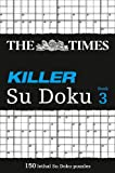The Times Killer Su Doku 3: Bk. 3