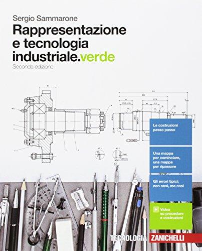 Rappresentazione e tecnologia industriale. Ediz. verde. Per le Scuole superiori. Con Contenuto digitale (fornito elettronicamente)