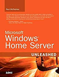 [(Microsoft Windows Home Server Unleashed)] [By (author) Paul McFedries] published on (September, 2007)