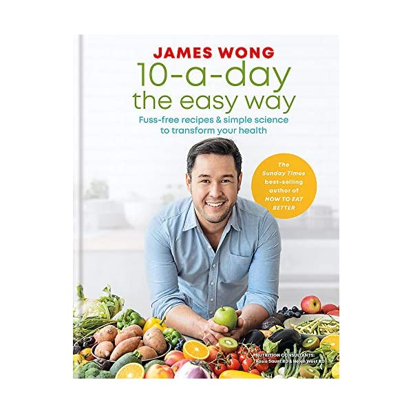 10-a-Day the Easy Way: Fuss-free Recipes & Simple Science to Transform your Health 511cUQvWIwL