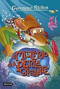 El misterio de la perla gigante: Geronimo Stilton 57 par Geronimo Stilton