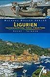 Ligurien - Italienische Riviera - Genua - Cinque Terre: Reisehandbuch mit vielen praktischen Tipps -