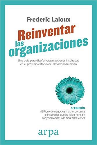 Reinventar las organizaciones (La cubierta y la edición pueden variar) por Frederic Laloux