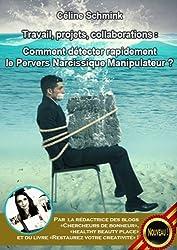 Travail, projets, collaborations :  Comment détecter rapidement le Pervers Narcissique Manipulateur ?