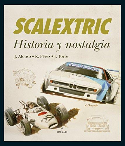 Descargar Libro Scalextric: Historia y nostalgia (Hobbies Y Coleccionismo) de Jesús Alonso Domingo