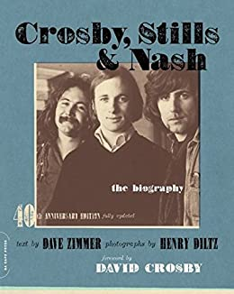 Crosby, Stills & Nash: The Biography by [Zimmer, Dave]