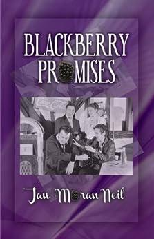 Blackberry Promises by [ Moran Neil, Jan]