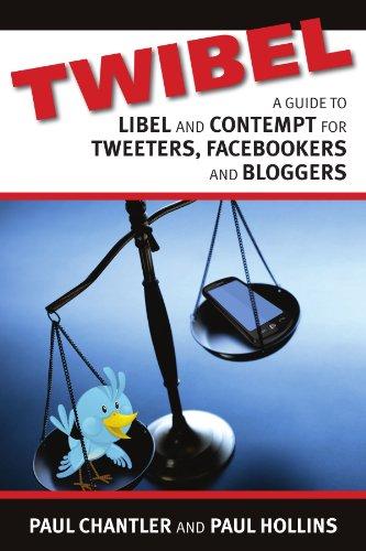Twibel - A Guide To Libel For Facebookers, Bloggers & Tweeters (Tweeters.com)