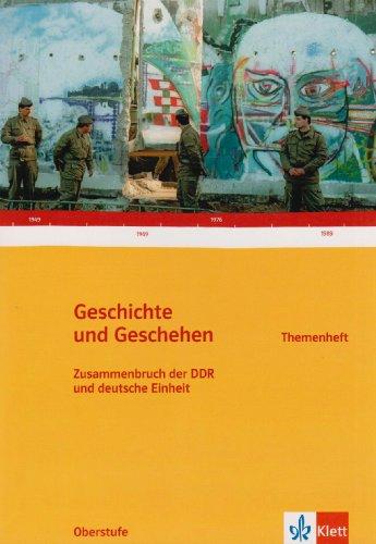 Geschichte und Geschehen - Themenhefte für die Oberstufe / Zusammenbruch der DDR und deutsche Einheit