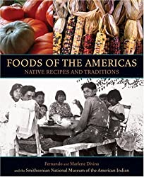 Foods of the Americas: Native Recipes and Traditions by Fernando Divina (2004-09-01)