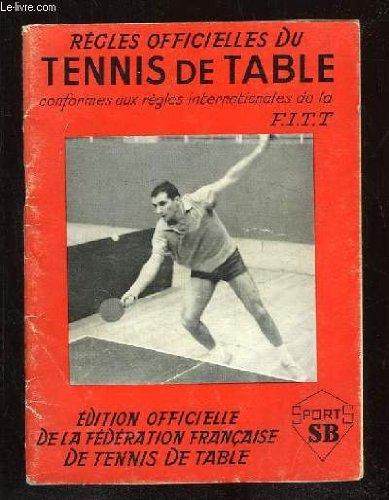REGLES OFFICIELLES DU TENNIS DE TABLE. par COLLECTIF.