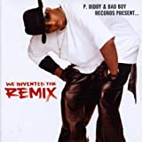 P. Diddy & Bad Boy Records Present... We Invented The Remix