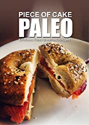 Piece of Cake Paleo - Effortless Paleo Breakfast Recipes (English Edition)