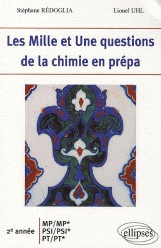 Les 1001 Questions De La Chimie En Prepas 2Eme Annee Mp-Mp*-Psi-Psi*-Pt-Pt*