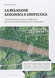 Scarica Libro La relazione geologica e geotecnica Caratterizzazione dei terreni e delle rocce per la realizzazione di opere civili e infrastrutture (PDF,EPUB,MOBI) Online Italiano Gratis