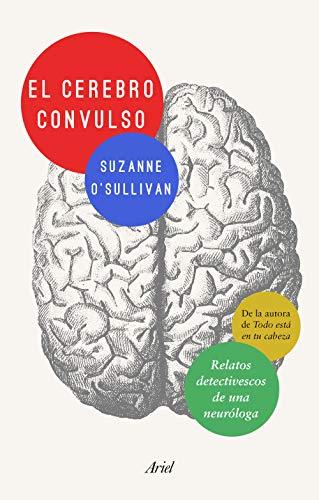 El cerebro convulso: Relatos detectivescos de una neuróloga (Spanish Edition)