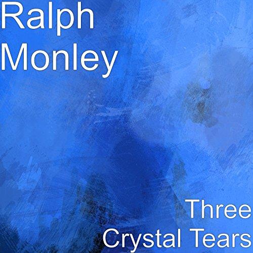 Three Crystal Tears Ralph Crystal