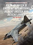 AV-8B Harrier II Units of Operations Desert Shield and Desert Storm (Combat Aircraft, Band 90)