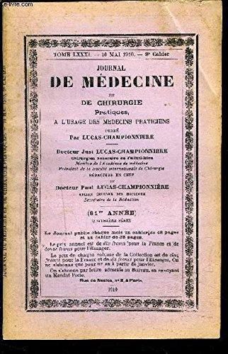 journal-de-medecine-tome-lxxxi-10-mai-1910-9e-cahier-de-chirurgie-pratiques-a-l-usage-des-medecins-praticiens-de-la-strilisation-par-le-ptrole-et-la-benzine-lait-cru-ou-lait-bouilli-inconvnients-du-rgime-lact-la-pronostique-du-dlire