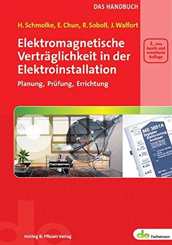 Elektromagnetische Verträglichkeit in der Elektroinstallation: Planung, Prüfung, Errichtung (de-Fachwissen)