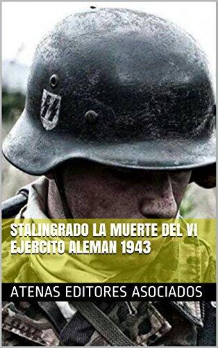 Stalingrado La Muerte del VI Ejercito Aleman 1943 por Atenas Editores Asociados