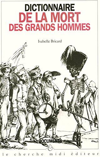 Dictionnaire de la mort des grands hommes par Isabelle BRICARD