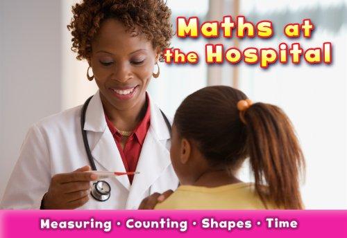 Maths at the Hospital (Maths at Work)