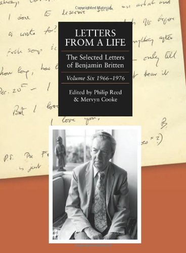 letters-from-a-life-the-selected-letters-of-benjamin-britten-1913-1976-volume-six-1966-1976